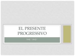 El Presente Progressivo