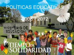 Políticas Educativas 2008-2012 - Ministerio de Educación