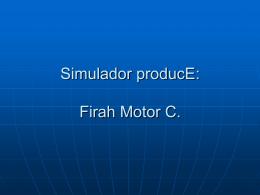 Simulador Produce: Firah Motor C.