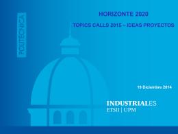 HORIZONTE 2020 TOPICS CALLS 2015 – IDEAS PROYECTOS 19
