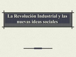 La Revolución Industrial y las nuevas ideas sociales
