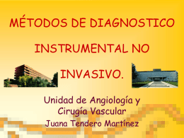 MÉTODOS DE DIAGNOSTICO, INSTRUMENTAL NO INVASIVO.