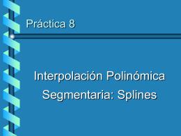 Interpolación Polinómica Segmentaria: Splines