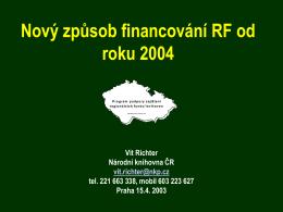 Nový způsob financování regionálních funkcí od roku 2004