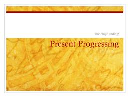 Present Progressing - mrszavadilsclassroom