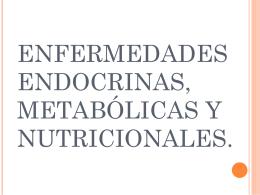 enfermedades endocrinas, metabólicas y nutricionales.