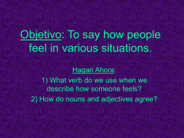 Objetivo: To say how people feel in various situations.