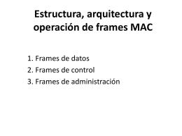 Estructura, arquitectura y operación de frames MAC