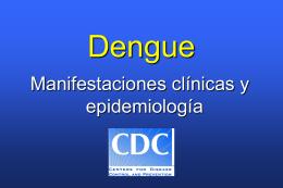 Dengue: Manifestaciones clínicas y epidemiología