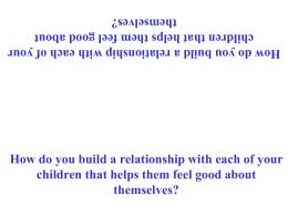 Como edificas tú relación con cada uno de tus hijos