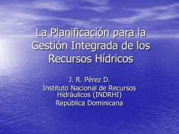 La Planificación para la Gestión Integrada de los Recursos Hídricos