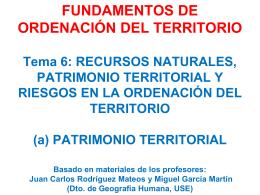 Tema 6. RIESGOS, RECURSOS NATURALES, PATRIMONIO Y
