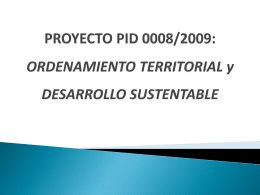 Proyecto PID 0008/2009: ORDENAMIENTO TERRITORIAL y