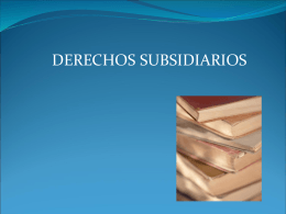 derechos subsidiarios