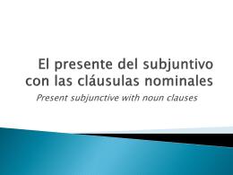 El presente del subjuntivo con las cláusulas