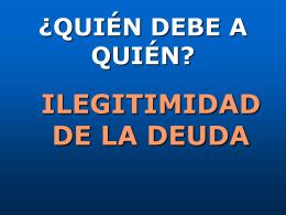 1. ¿La deuda es ilegítima?