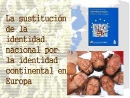 La sustitución de la identidad nacional por la identidad continental
