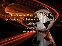 Una Visiòn Prospectiva de la educaciòn a distancia en America Latina