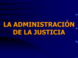 LA ADMINISTRACIÓN DE LA JUSTICIA