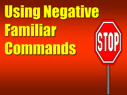 Using Negative Familiar Commands