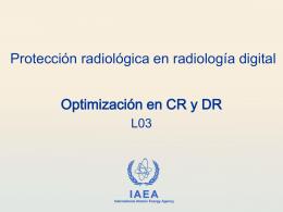 03. Optimización en CR y DR - Radiation Protection of Patients