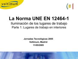 La Norma UNE EN 12464-1