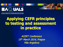 Applying CEFR principles to Testing and Assessment in