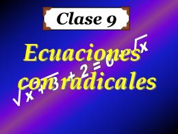 Clase 9: Ecuaciones con Radicales