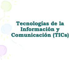 Tecnologías de la Información y Comunicación (TICs)