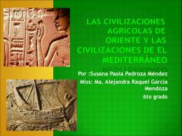 Las civilizaciones agrÃcolas de oriente y las civilizaciones 6to susy