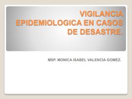 vigilancia epidemiologica en casos de desastre. msp. monica isabel