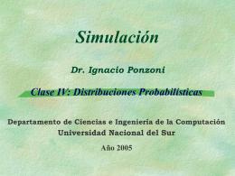 Simulación 26 Prof. Dr. Ignacio Ponzoni Distribuciones