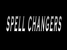 Spell Changers - Senor Rudis 6.0