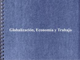 Globalización, Economía y Trabajo parte 1
