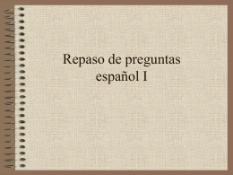 Repaso de preguntas español I