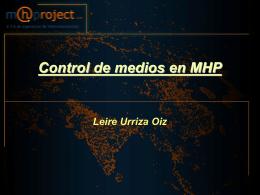Control de Medios en MHP