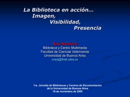 La Biblioteca en acción… Imagen, Visibilidad, Presencia