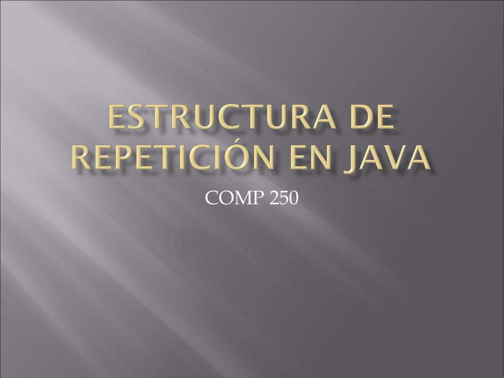 Estructura De Repetición En Java