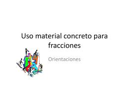 Uso material concreto para fracciones