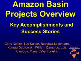 Amazon Basin Projects Overview Key Accomplishments and