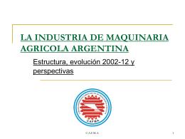 PPT, 1.19MB - Cámara Argentina de Fabricante de Maquinaria