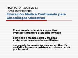 PROYECTO 2008-2012 Curso Internacional Educacion Medica