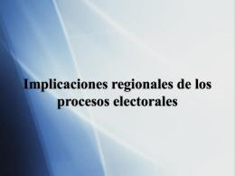 Implicaciones regionales de los procesos electorales
