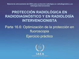 16. Optimización de la protección en fluoroscopia: Parte 6