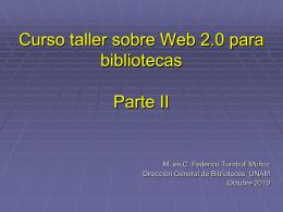 Web 2.0 Bibliotecas DGB UNAM oct 2010 parte 2