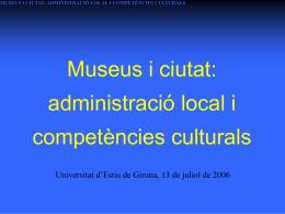 Museus i ciutat: administració local i competències