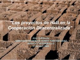 """""""Los proyectos de HaB en la Cooperación Descentralizada"""""""