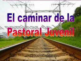 Memoria Histórica de la Pastoral Juvenil