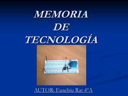 MEMORIA DE TECNOLOGÍA AUTOR: Eusebiu Rat