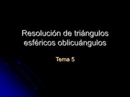 Resolución de triángulos esféricos oblicuángulos